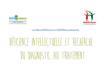 Film de sensibilisation grand public autour de la déficience intellectuelle, du diagnostic au traitement